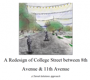 Report cover showing improved street environment. Text A redesign of College Street between 8th Avenue & 11th Avenue. A Tiered-Solutions Approach