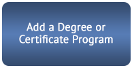 Add a Degree or Certificate Program